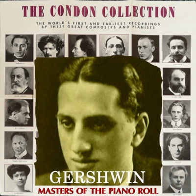 The Condon Collection: Masters of The Piano Roll - George Gershwin