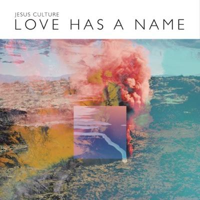 Love Has a Name (Deluxe) [Live] - Jesus Culture album