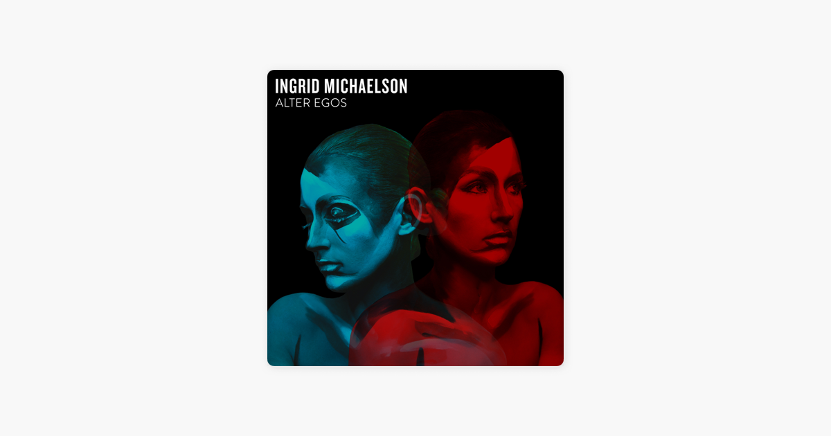 Alter Egos Ep By Ingrid Michaelson On Apple Music