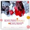 Khushi Waali Khushi Single