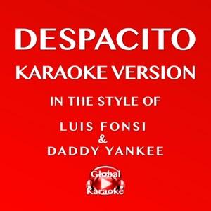 Global Karaoke - Despacito (In the Style of Luis Fonsi & Daddy Yankee) [Karaoke Version]