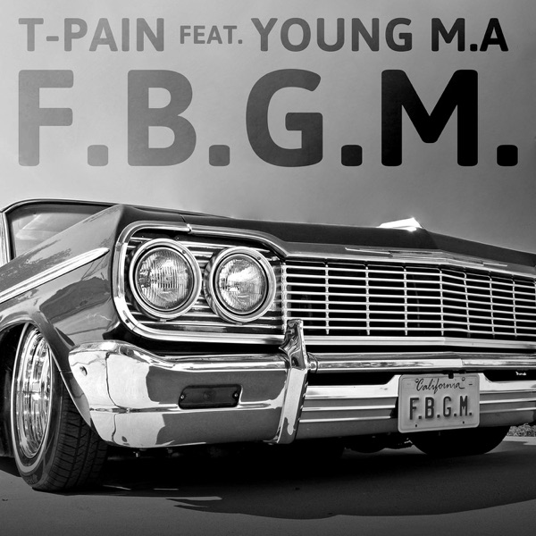 """""""F.B.G.M."""" (feat. Young M.A.) - Single"""