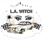 L.A. WITCH - Feel Alright