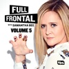 Full Frontal with Samantha Bee, Vol. 5 wiki, synopsis