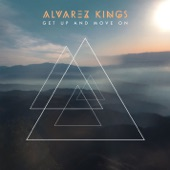 Alvarez Kings - Get Up and Move On