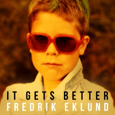 It Gets Better - Fredrik Eklund song