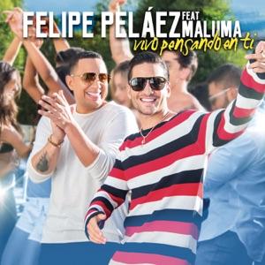 Felipe Peláez & Maluma - Vivo Pensando en Ti