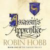 Robin Hobb - Assassin's Apprentice: The Farseer Trilogy, Book 1 (Unabridged) artwork