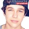 Say Somethin' - Single, Austin Mahone
