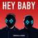 Hey Baby - Tungevaag & Raaban
