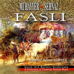 Muhayyer Şehnaz Faslı Klasik Türk Mûsıkisi Koleksiyonu