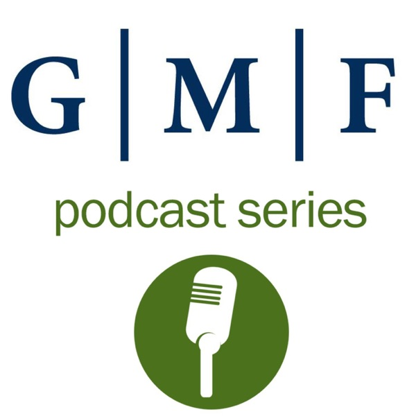 German Marshall Fund's Podcast