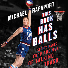 This Book Has Balls: Sports Rants from the MVP of Talking Trash (Unabridged) audiobook