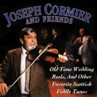 Old Time Wedding Reels and Other Favorite Scottish Fiddle Tunes by Joseph Cormier and Friends on Apple Music