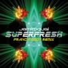 Superfresh (Franc Moody Remix) - Single ジャケット写真