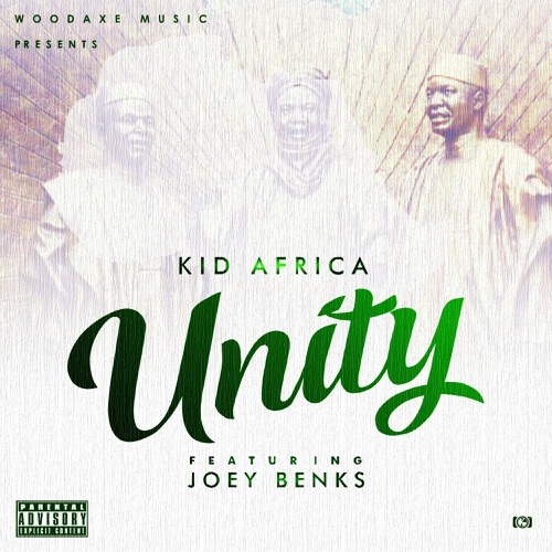 DOWNLOAD MP3: Kid Africa - Unity (feat  Joey Benks)
