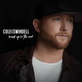 Break Up in the End-Cole Swindell