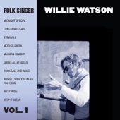 Willie Watson - Bring It With You When You Come
