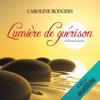 Caroline Rodgers - Lumière de guérison: Méditation guidée artwork