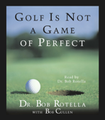 Golf Is Not A Game Of Perfect (Abridged)