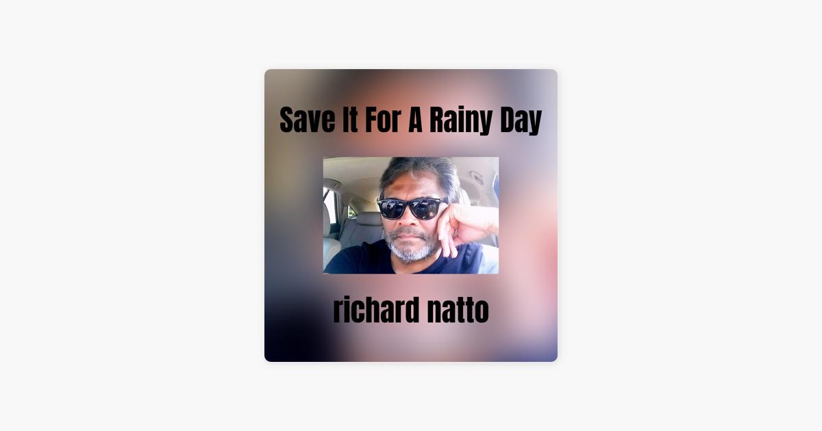 richard nattoの save it for a rainy day single をapple musicで
