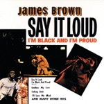 James Brown - Say It Loud - I'm Black and I'm Proud, Pts.1 & 2