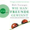 Wie man Freunde gewinnt - Die Kunst, beliebt und einflussreich zu werden (Ungekürzte Lesung) - Dale Carnegie