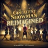 The Greatest Showman: Reimagined, Various Artists