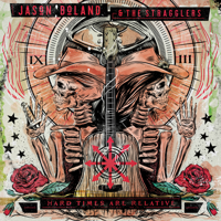 Jason Boland & The Stragglers - Hard Times Are Relative artwork