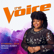 Break Every Chain (The Voice Performance) - Kymberli Joye - Kymberli Joye