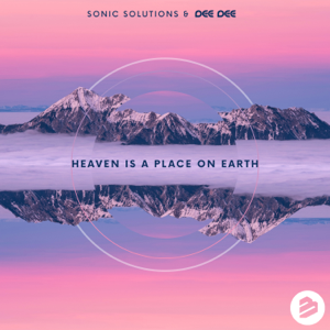Sonic Solutions & Dee Dee - Heaven Is a Place On Earth (Freestyle Remix)