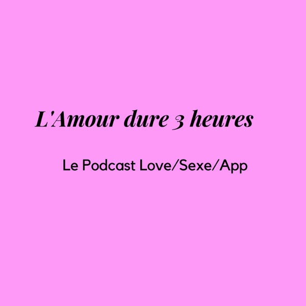 L'amour dure 3 heures