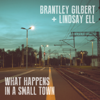 Brantley Gilbert & Lindsay Ell - What Happens in a Small Town