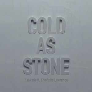 Kaskade - Cold as Stone feat. Charlotte Lawrence