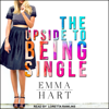 Emma Hart - The Upside to Being Single (Unabridged)  artwork