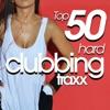 Top 50 Hard Clubbing Traxx