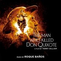 The Man Who Killed Don Quixote (Original Motion Picture Soundtrack)