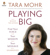 Tara Mohr - Playing Big: Find Your Voice, Your Mission, Your Message (Unabridged)