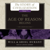 Will Durant & Ariel Durant - The Age of Reason Begins: A History of European Civilization in the Period of Shakespeare, Bacon, Montaigne, Rembrandt, Galileo, and Descartes: 1558-1648  artwork