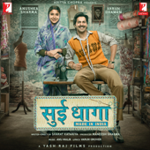 Sui Dhaaga  Made In India (Original Motion Picture Soundtrack)  EP-Anu Malik