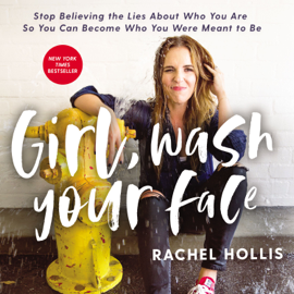 Girl, Wash Your Face - Rachel Hollis mp3 download