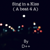 Sing in a Kiss (A Beat 4a)