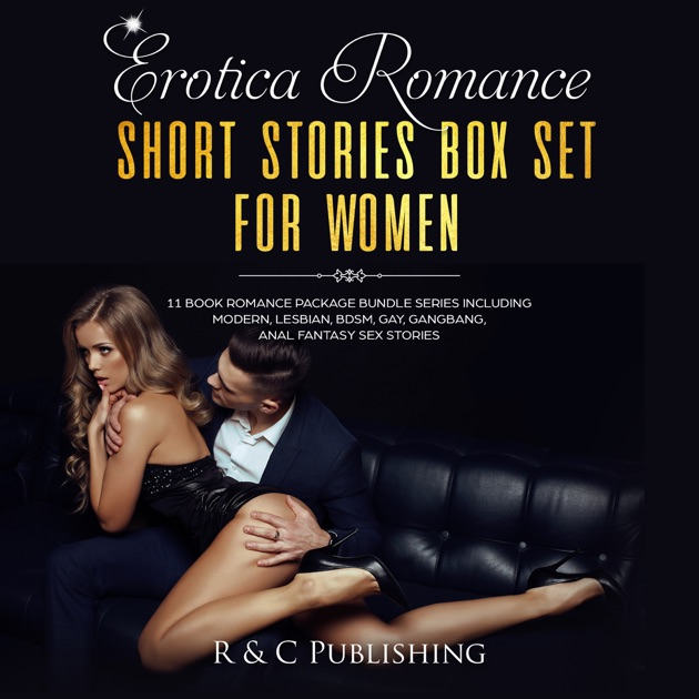 Erotica Romance Short Stories Box Set for Women: 11 Book Romance Package  Bundle Series Including Modern, Lesbian, BDSM, Gay, G******g, Anal Fantasy  Sex ...