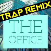 The Office (Trap Remix) - Trap Remix Guys - Trap Remix Guys