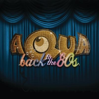 Back to the 80's - Single - Aqua