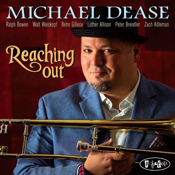 Ballade - Michael Dease - Reaching Out