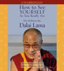 His Holiness the Dalai Lama - How to See Yourself As You Really Are (Unabridged) artwork