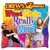 Drew's Famous Presents What Kids Really Want