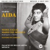 Verdi: Aida (1951 - Mexico City) - Callas Live Remastered, Maria Callas