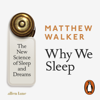 Matthew Walker - Why We Sleep: The New Science of Sleep and Dreams (Unabridged) portada